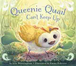 Queenie Quail Can't Keep Up by Jane Whittingham