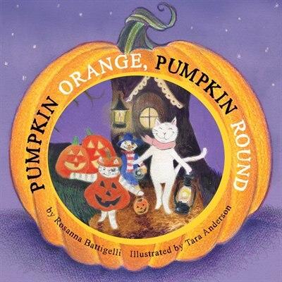 Pumpkin Orange, Pumpkin Round by Rosanna Battigelli