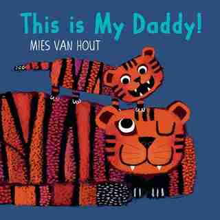 This Is My Daddy! by Mies Van Hout