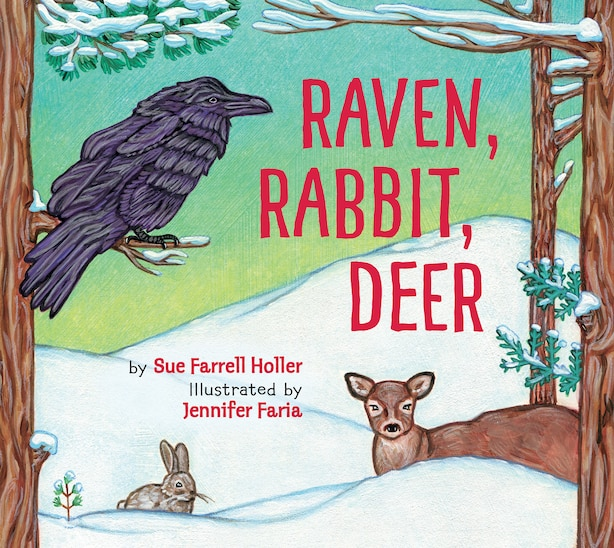 Raven, Rabbit, Deer by Sue Farrell Holler