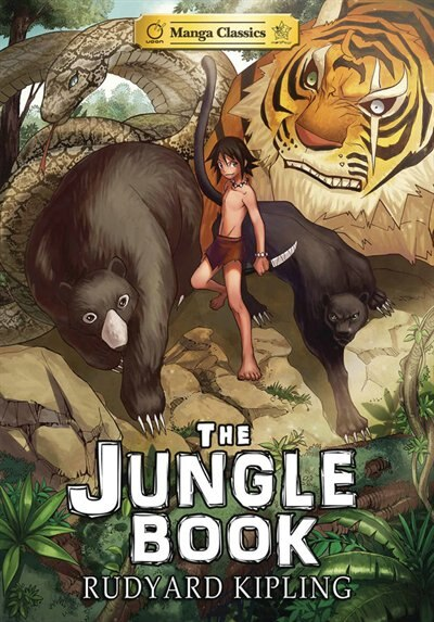Manga Classics The Jungle Book: The Jungle Book by Rudyard Kipling