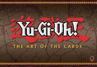 Yu-gi-oh! The Art Of The Cards by UDON