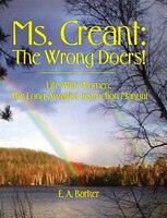 Ms. Creant: The Wrong Doers!:: Life With Women: The Long-Awaited Instruction Manual