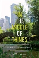 In the Middle of Things: The Spirituality of Everyday Life