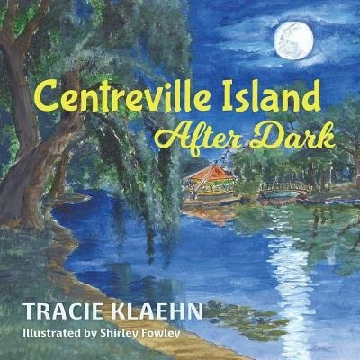 Centerville Island After Dark by Tracie Klaehn