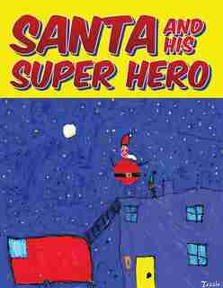 Santa and his Super Hero by Nathan McTaggart