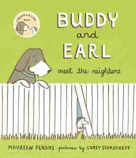 Buddy and Earl Meet the Neighbors by Maureen Fergus