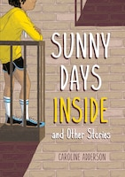 Sunny Days Inside: And Other Stories