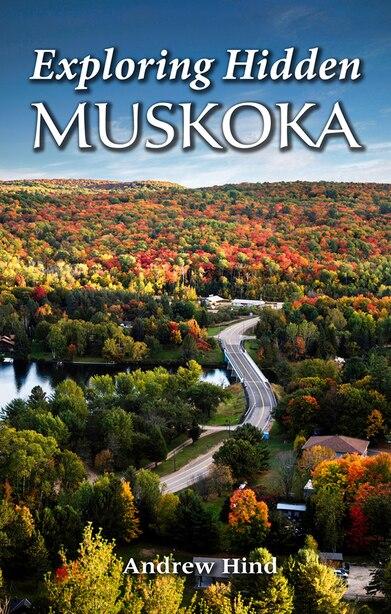Exploring Hidden Muskoka by Andrew Hind