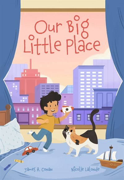Our Big Little Place by James A. Conan