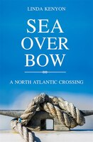 Sea Over Bow: A North Atlantic Crossing
