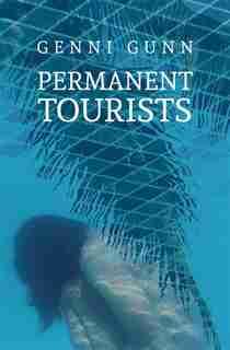 Permanent Tourists by Genni Gunn