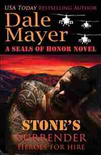 Stone's Surrender: (A SEALs of Honor World Novel) by Dale Mayer