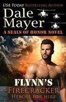 Flynn's Firecracker: A SEALs of Honor World Novel