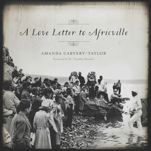 A Love Letter To Africville by Amanda Carvery-taylor