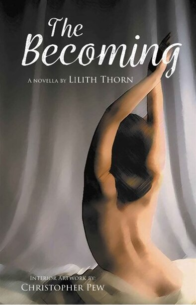 The Becoming by Lilith Thorn