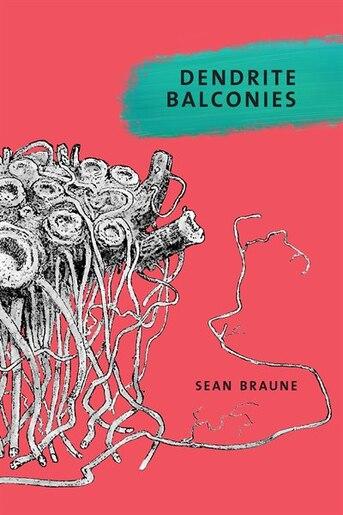 Dendrite Balconies by Sean Braune