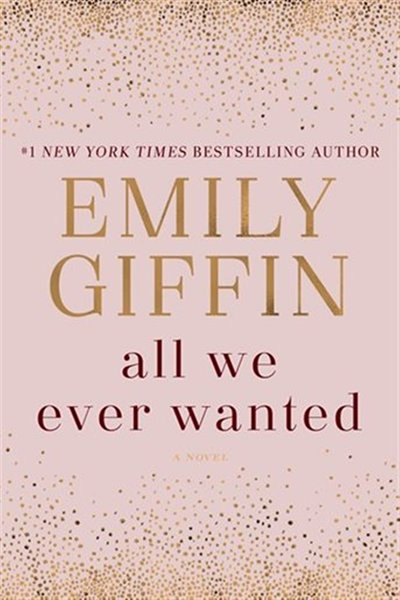 Book All We Ever Wanted: Autographed Edition by Emily Giffin