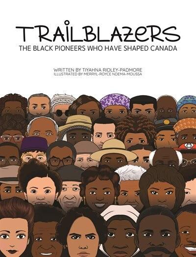 TRAILBLAZERS by Tiyahna Ridley-Padmore