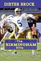 Dieter Brock: The Birmingham Rifle