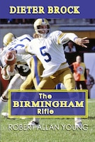 Dieter Brock: The Birmingham Rifle