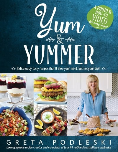 Yum & Yummer: Ridiculously tasty recipes that'll blow your mind, but... by Greta Podleski