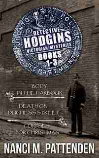 Detective Hodgins Books 1 to 3 by Nanci M. Pattenden