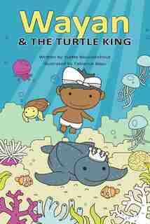 Wayan and the Turtle King by Yvette Bezuidenhout