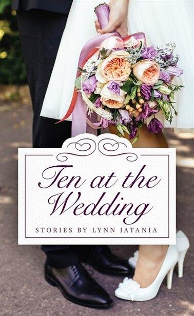 Ten at the Wedding by Lynn Jatania