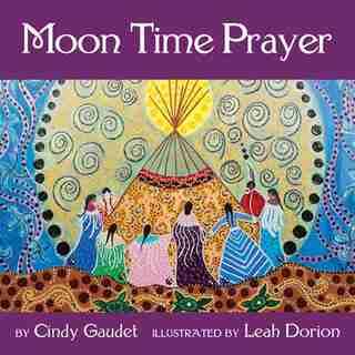 Moon Time Prayer by Cindy Gaudet