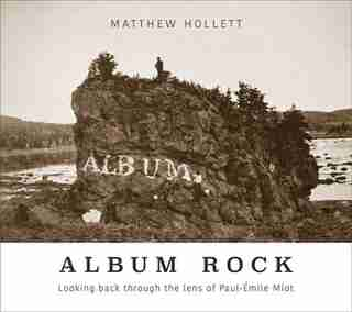 Album Rock: Looking back through the lens of Paul-Émile Miot by Matthew Hollett