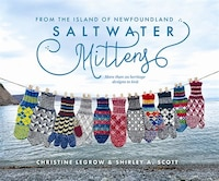Saltwater Mittens: From The Island Of Newfoundland, More Than 20 Heritage Designs To Knit