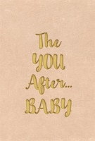 The YOU After...BABY
