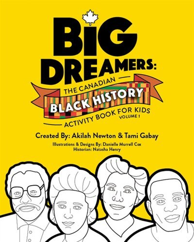 Big Dreamers: The Canadian Black History Activity Book for Kids by Akilah Newton