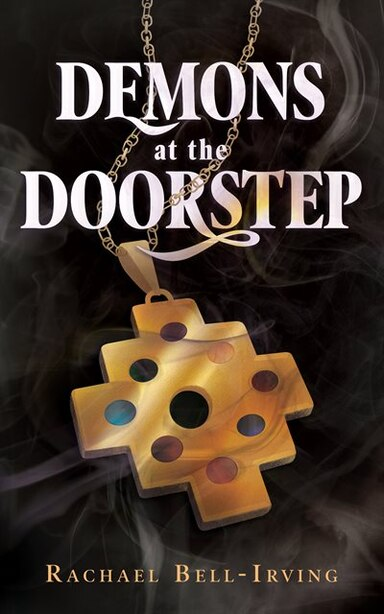 Demons at the Doorstep: Wicked Conjuring #1 by Rachael Bell-Irving