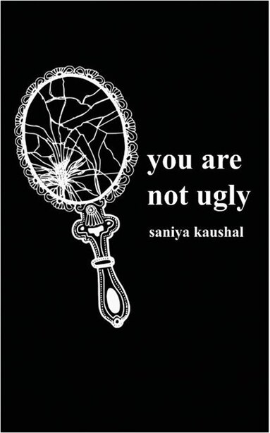 you are not ugly by Saniya Kaushal