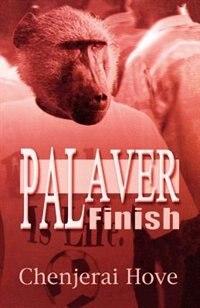 Palaver Finish by Chenjerai Hove