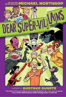 Dear Super-Villains by Michael Northrop