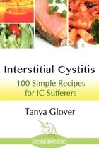 Interstitial Cystitis: 100 Simple Recipes For Ic Sufferers
