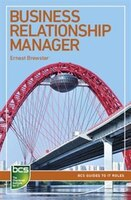 Business Relationship Manager: Careers in It Service Management
