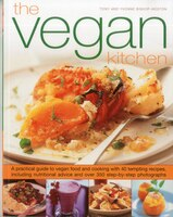 The Vegan Kitchen: A practical guide to vegan food and cooking with over 40 tempting recipes…