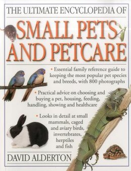 Book The Ultimate Encyclopedia Of Small Pets & Pet Care by David Alderton