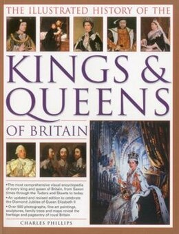 Book The Illustrated History of the Kings & Queens of Britain by Charles Phillips