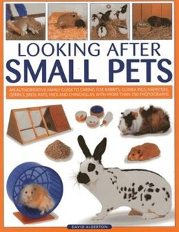 Book Looking After Small Pets: An authoritative family guide to caring for rabbits, guinea pigs… by David Alderton