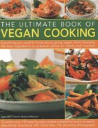 The Ultimate Book Of Vegan Cooking: Everything You Need To Know About Going Vegan, From Choosing…
