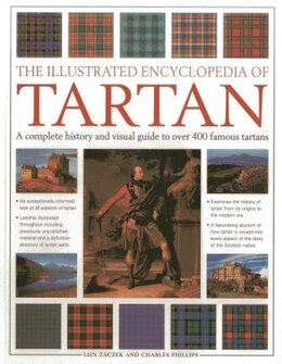 Book The Illustrated Encyclopedia Of Tartan: A Complete History And Visual Guide To Over 400 Famous… by Iain Zaczek