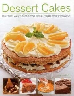 Book Dessert Cakes: Delectable Ways To Finish A Meal With 50 Recipes For Every Occasion by Ann Nicol
