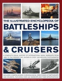 The Illustrated Encyclopedia Of Battleships & Cruisers: A Complete Visual History Of International…