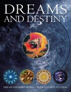 Dreams And Destiny: Dream Interpretation, Runes, Tarot, I Ching