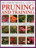 The Ultimate Practical Guide To Pruning And Training: How To Prune And Train Trees, Shrubs, Hedges…